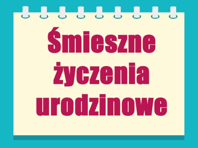 Zyczenia Urodzinowe Smieszne Polishgeno